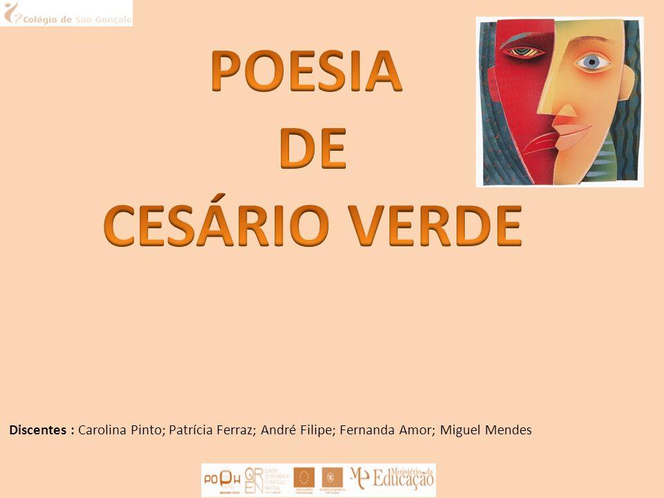 Discentes : Carolina Pinto; Patrícia Ferraz; André Filipe; Fernanda Amor; Miguel Mendes