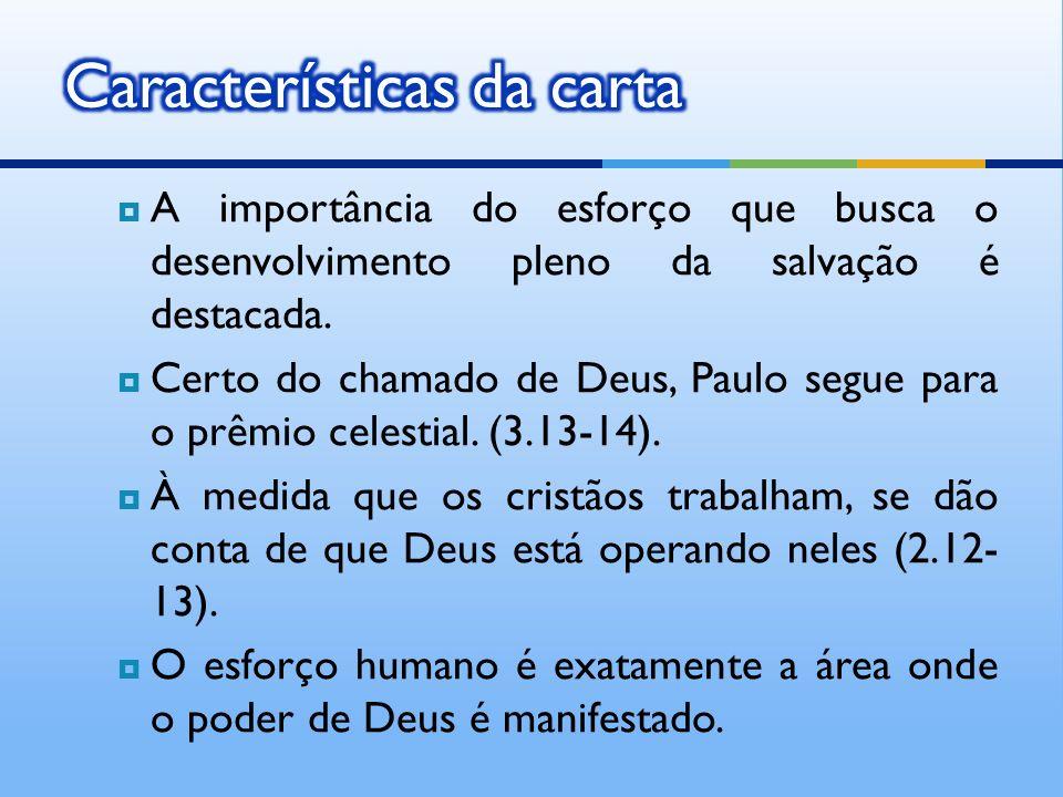 A importância do esforço que busca o desenvolvimento pleno da salvação é destacada. Certo do chamado de Deus, Paulo segue para o prêmio celestial. (3.