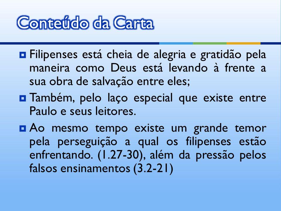 Filipenses está cheia de alegria e gratidão pela maneira como Deus está levando à frente a sua obra de salvação entre eles; Também, pelo laço especial