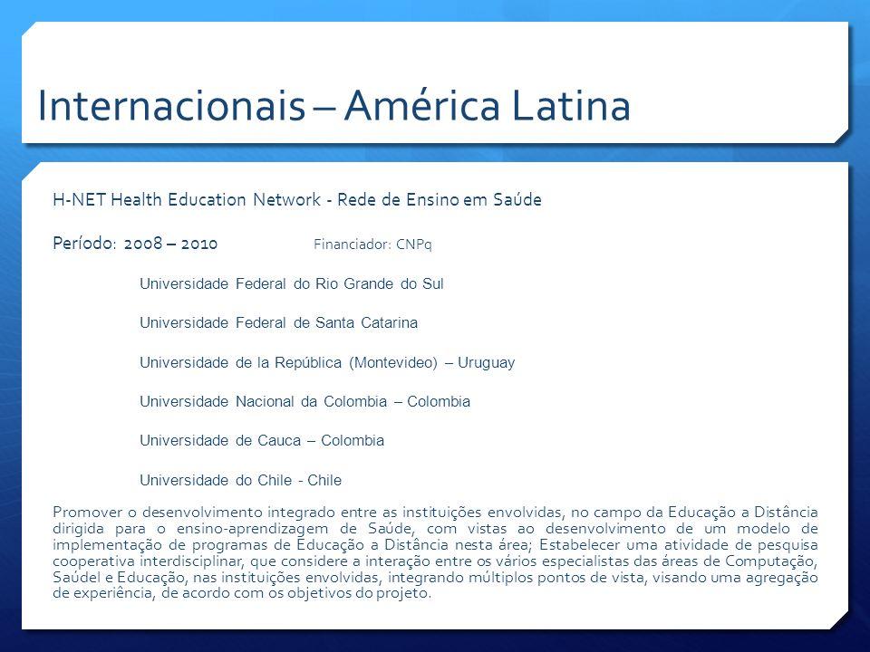 H-NET Health Education Network - Rede de Ensino em Saúde Período: 2008 – 2010 Financiador: CNPq Universidade Federal do Rio Grande do Sul Universidade