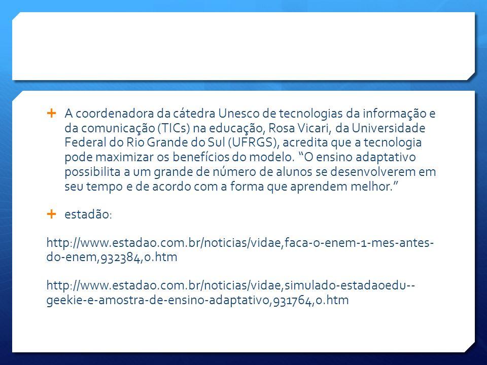 A coordenadora da cátedra Unesco de tecnologias da informação e da comunicação (TICs) na educação, Rosa Vicari, da Universidade Federal do Rio Grande