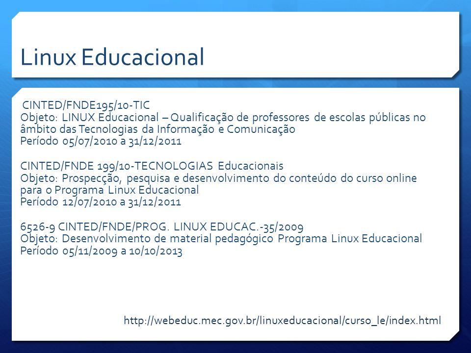 CINTED/FNDE195/10-TIC Objeto: LINUX Educacional – Qualificação de professores de escolas públicas no âmbito das Tecnologias da Informação e Comunicaçã
