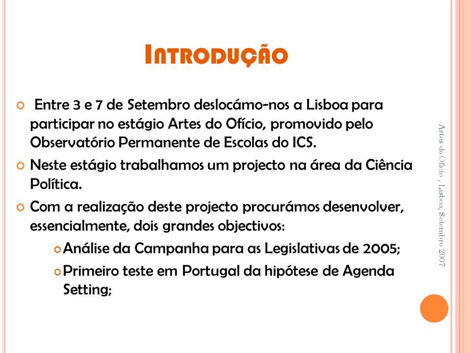 I NTRODUÇÃO Entre 3 e 7 de Setembro deslocámo-nos a Lisboa para participar no estágio Artes do Ofício, promovido pelo Observatório Permanente de Escolas do ICS.