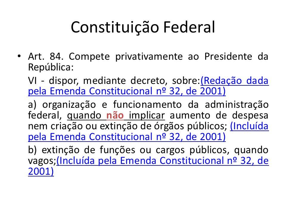 Constituição Federal Art.84.