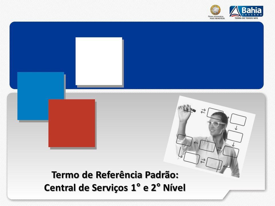 Termo de Referência Padrão: Central de Serviços 1° e 2° Nível
