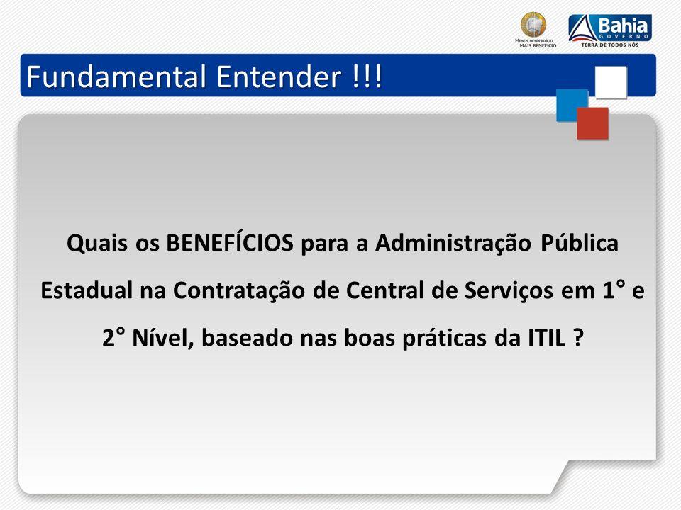 Fundamental Entender !!! Quais os BENEFÍCIOS para a Administração Pública Estadual na Contratação de Central de Serviços em 1° e 2° Nível, baseado nas