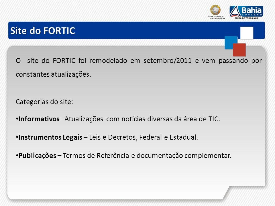 O site do FORTIC foi remodelado em setembro/2011 e vem passando por constantes atualizações. Categorias do site: Informativos –Atualizações com notíci