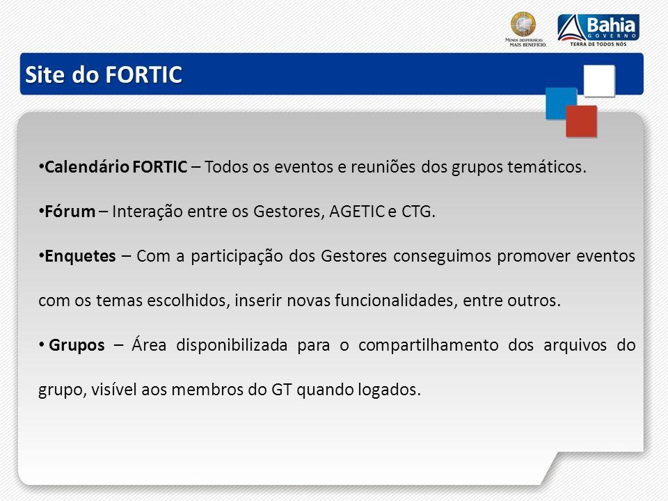 Calendário FORTIC – Todos os eventos e reuniões dos grupos temáticos. Fórum – Interação entre os Gestores, AGETIC e CTG. Enquetes – Com a participação