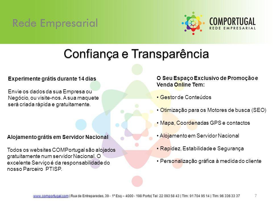 Confiança e Transparência 7 Experimente grátis durante 14 dias Envie os dados da sua Empresa ou Negócio, ou visite-nos. A sua maquete será criada rápi