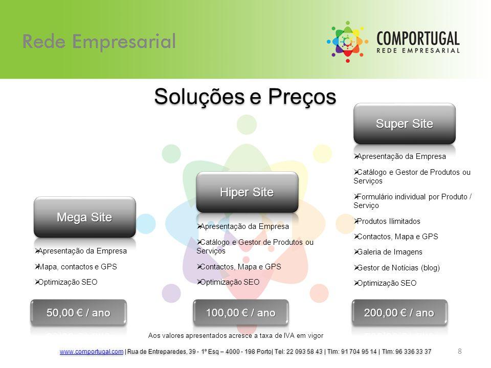 Soluções e Preços 8 www.comportugal.comwww.comportugal.com | Rua de Entreparedes, 39 - 1º Esq – 4000 - 198 Porto| Tel: 22 093 58 43 | Tlm: 91 704 95 1