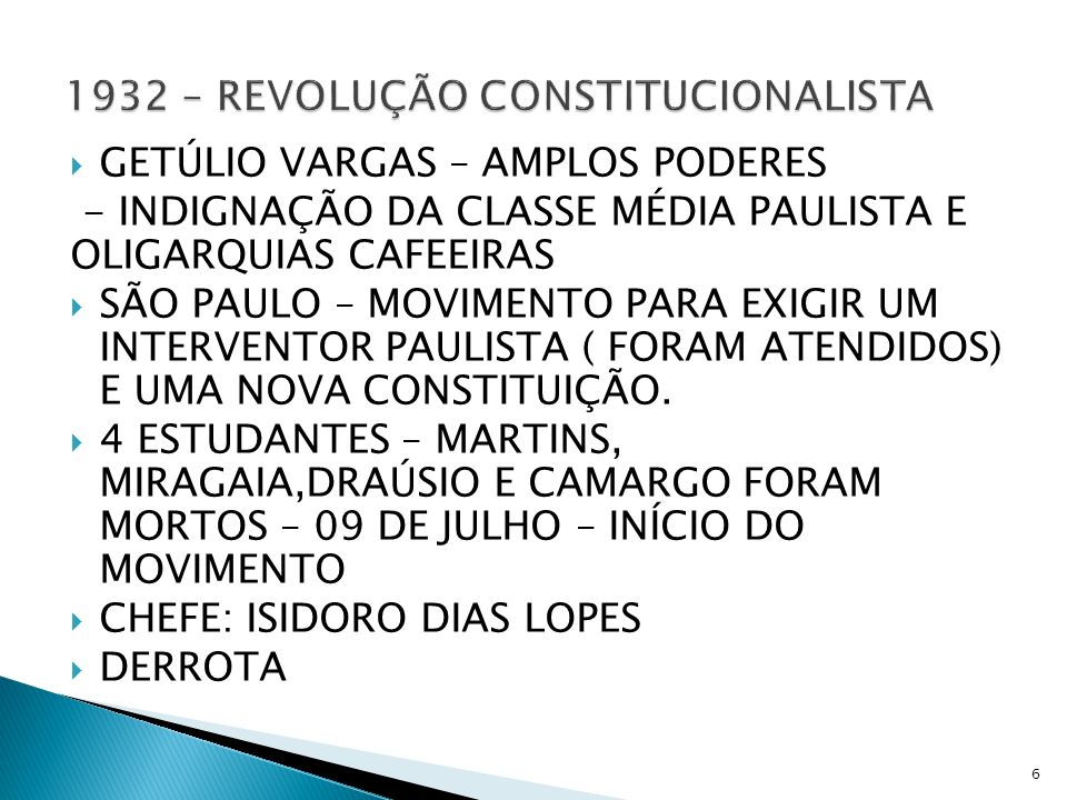 GETÚLIO VARGAS – AMPLOS PODERES - INDIGNAÇÃO DA CLASSE MÉDIA PAULISTA E OLIGARQUIAS CAFEEIRAS SÃO PAULO – MOVIMENTO PARA EXIGIR UM INTERVENTOR PAULIST