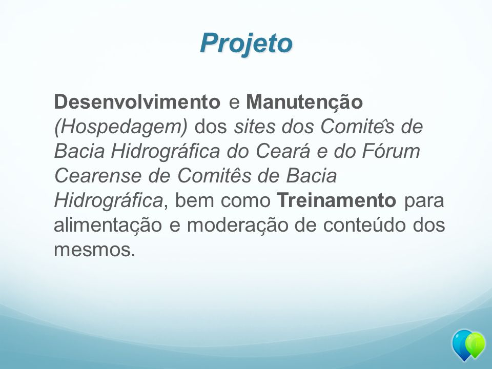 Projeto Desenvolvimento e Manutenc ̧ ão (Hospedagem) dos sites dos Comite ̂ s de Bacia Hidrográfica do Ceará e do Fórum Cearense de Comitês de Baci