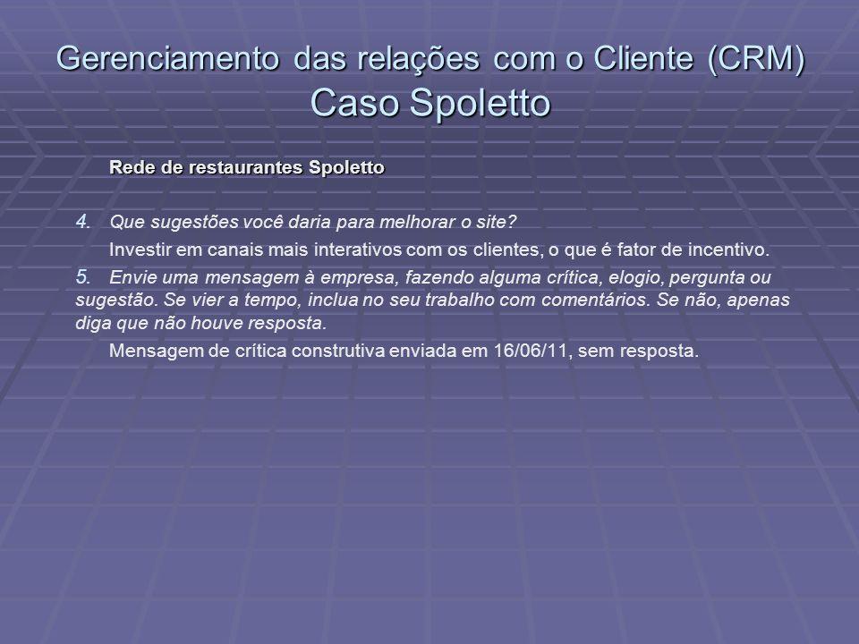 Rede de restaurantes Spoletto 4.4. Que sugestões você daria para melhorar o site.