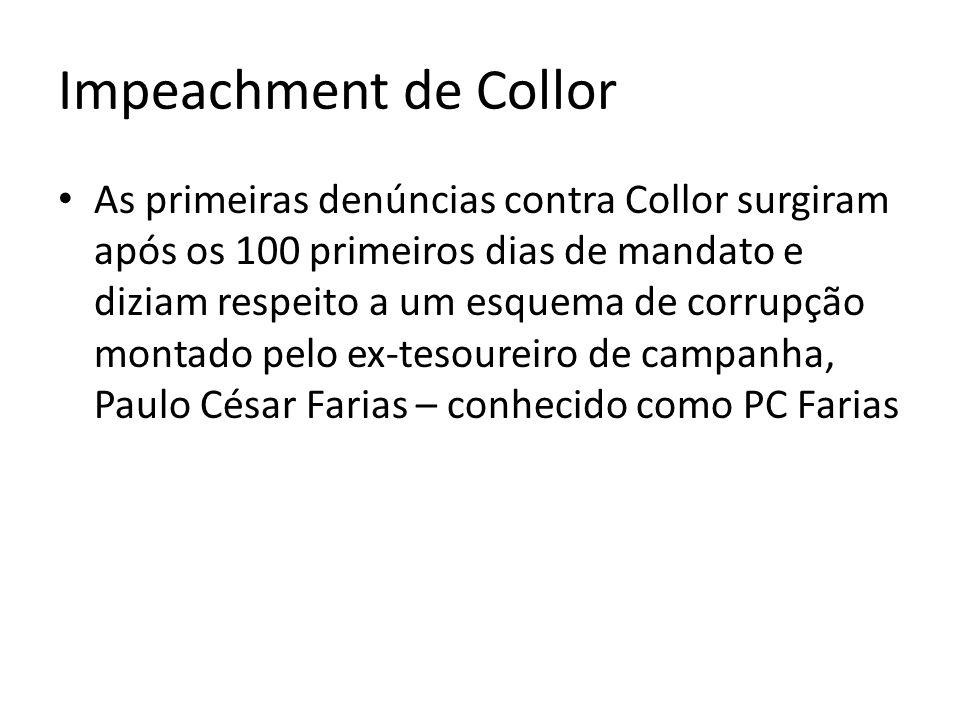 Impeachment de Collor As primeiras denúncias contra Collor surgiram após os 100 primeiros dias de mandato e diziam respeito a um esquema de corrupção