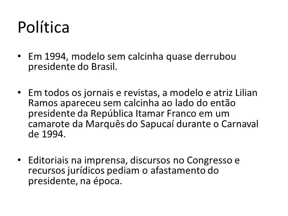 Política Em 1994, modelo sem calcinha quase derrubou presidente do Brasil. Em todos os jornais e revistas, a modelo e atriz Lilian Ramos apareceu sem