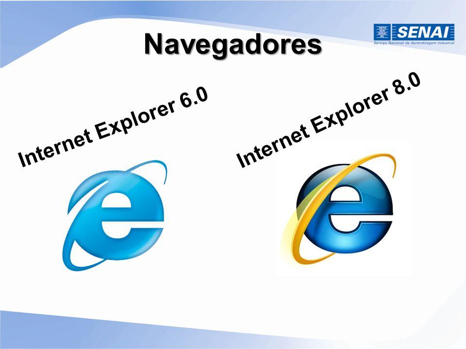 Navegadores Internet Explorer 6.0 Internet Explorer 8.0
