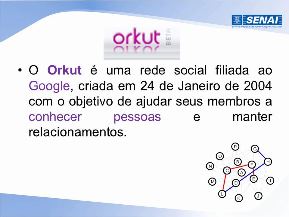 O Orkut é uma rede social filiada ao Google, criada em 24 de Janeiro de 2004 com o objetivo de ajudar seus membros a conhecer pessoas e manter relacio