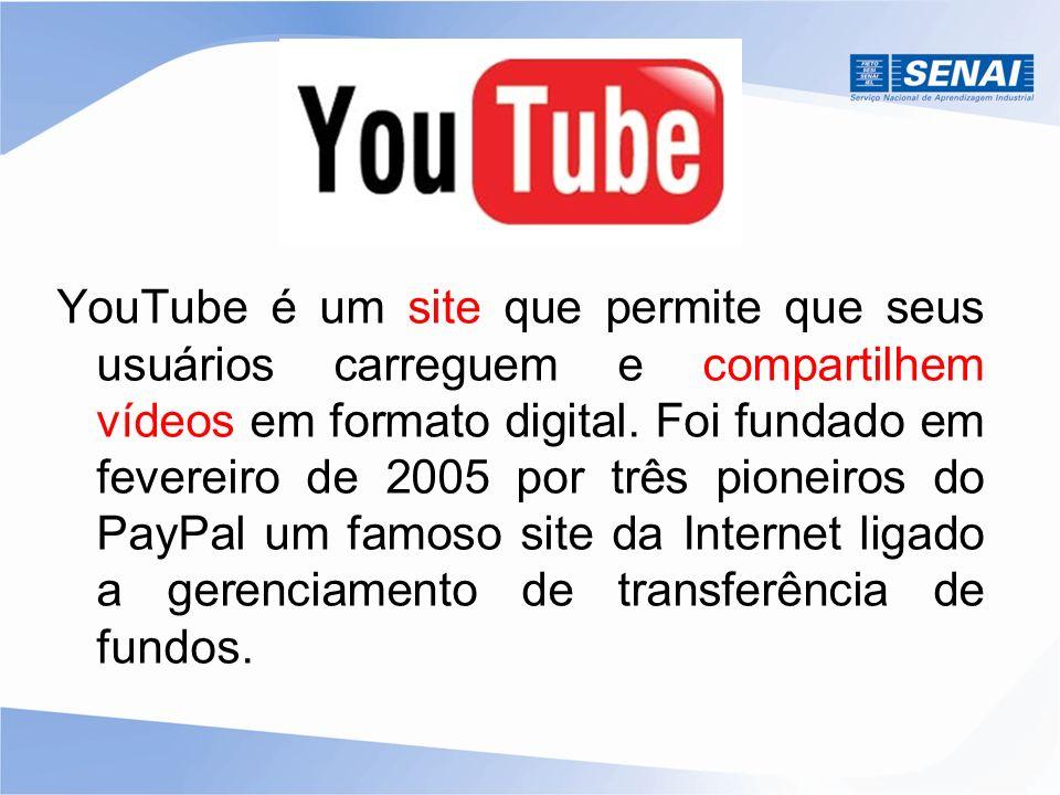 YouTube é um site que permite que seus usuários carreguem e compartilhem vídeos em formato digital. Foi fundado em fevereiro de 2005 por três pioneiro