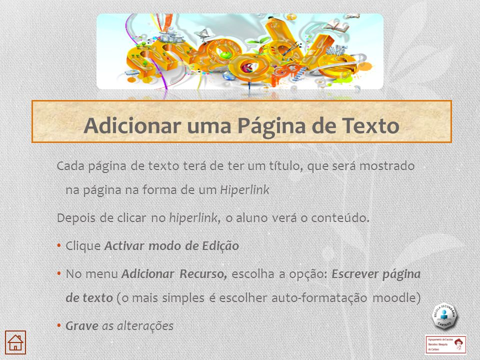 Cada página de texto terá de ter um título, que será mostrado na página na forma de um Hiperlink Depois de clicar no hiperlink, o aluno verá o conteúd