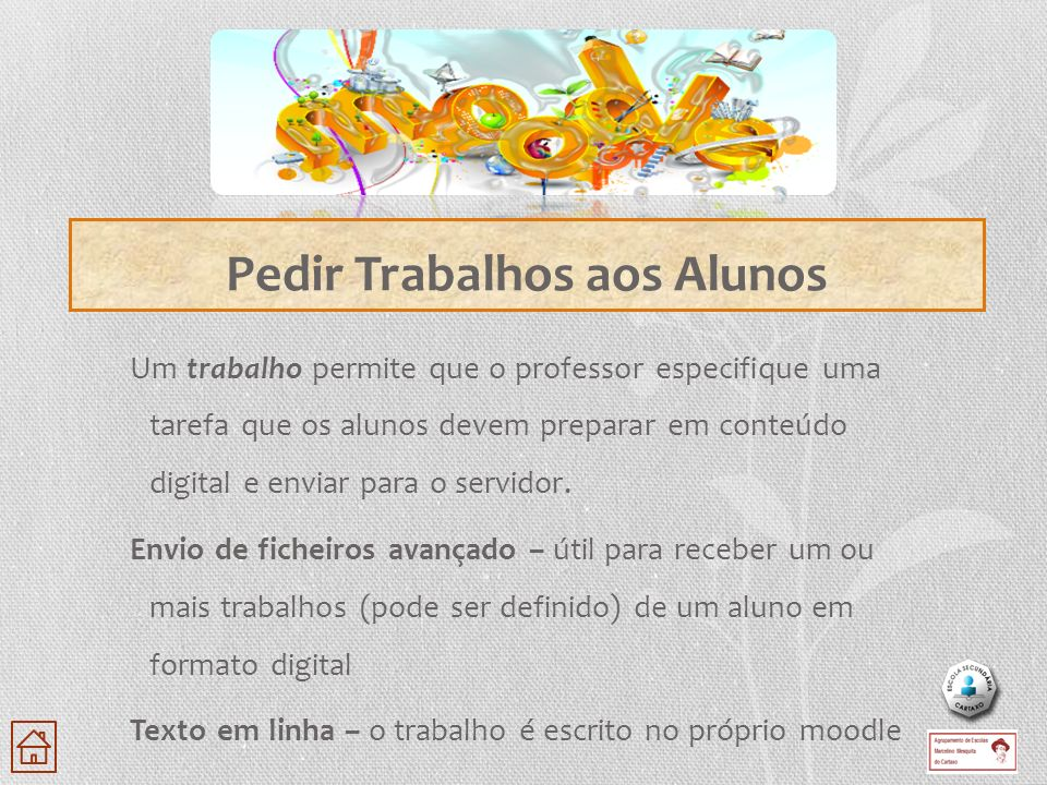 Um trabalho permite que o professor especifique uma tarefa que os alunos devem preparar em conteúdo digital e enviar para o servidor. Envio de ficheir