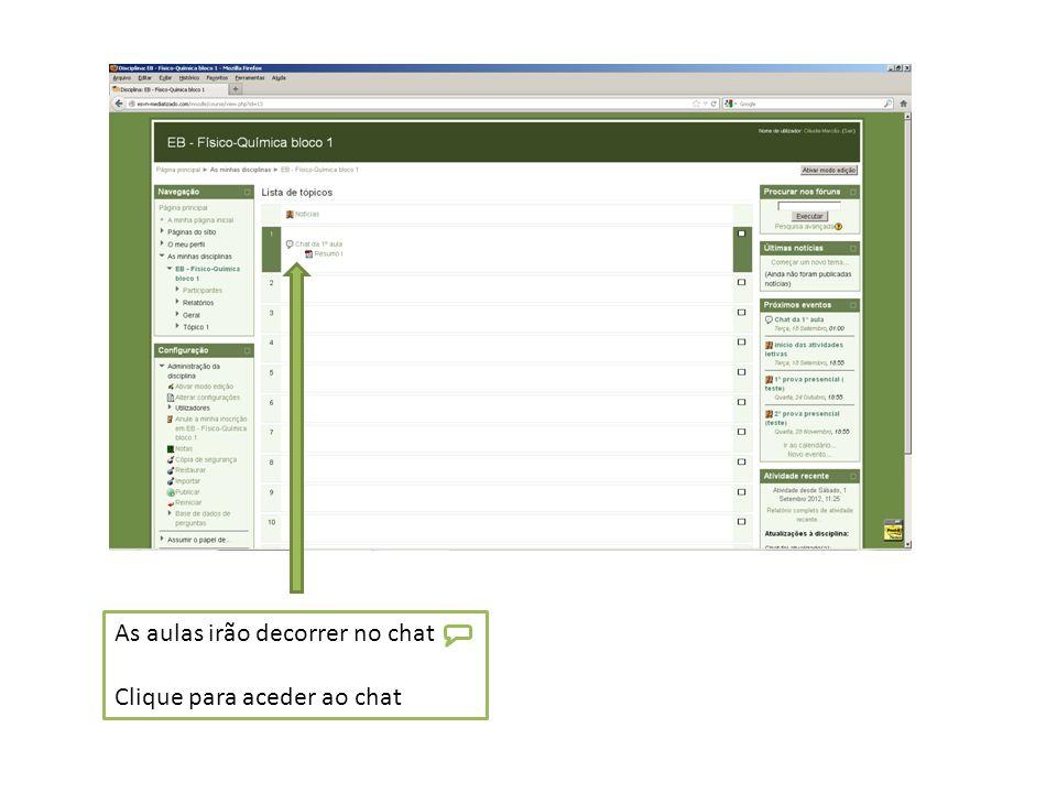 As aulas irão decorrer no chat Clique para aceder ao chat