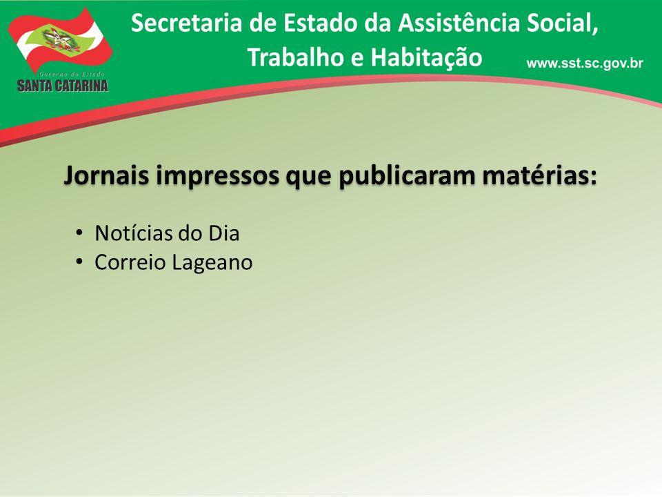 Principais sites de notícias que publicaram matérias: Site do Governo Adjori SC Diário Catarinense Notícias do Dia Correio Lageano