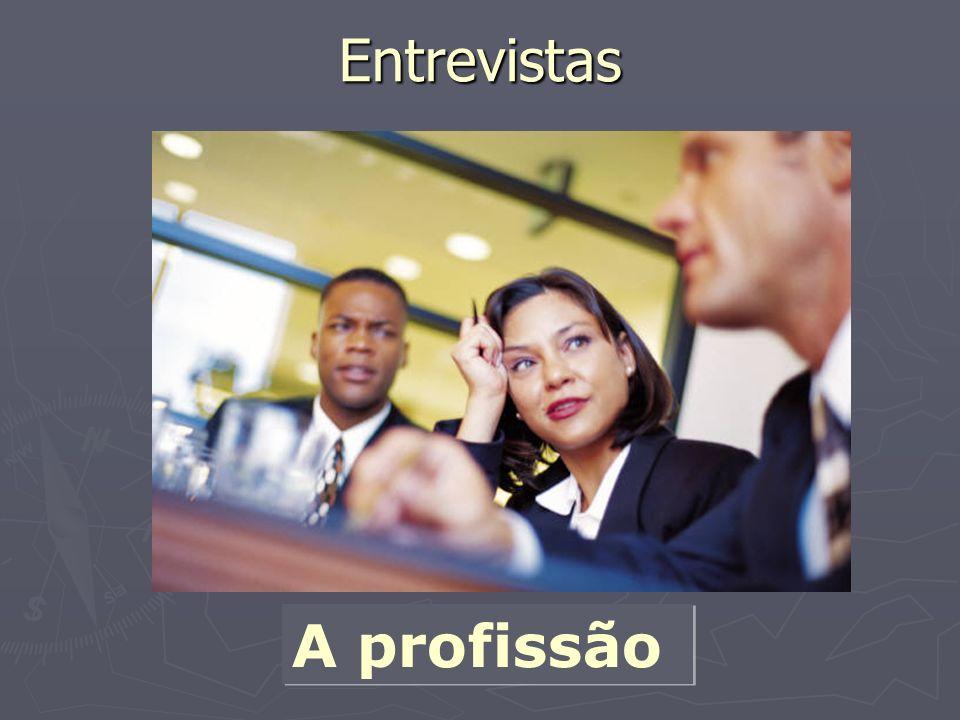 Entrevistas A profissão