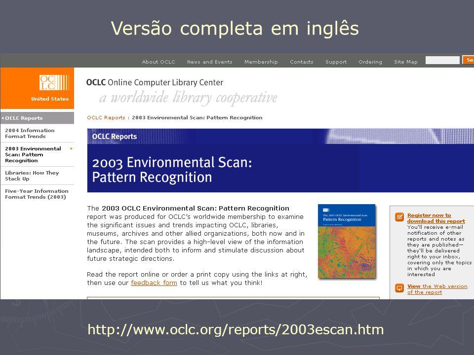 http://www.oclc.org/reports/2003escan.htm Versão completa em inglês