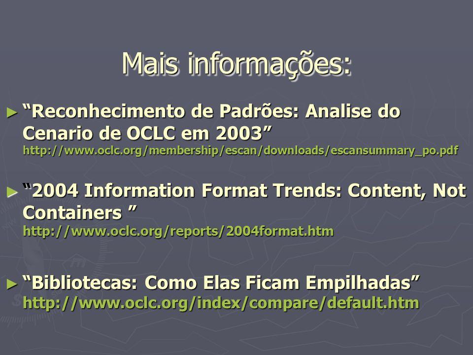 Reconhecimento de Padrões: Analise do Cenario de OCLC em 2003 http://www.oclc.org/membership/escan/downloads/escansummary_po.pdf Reconhecimento de Pad