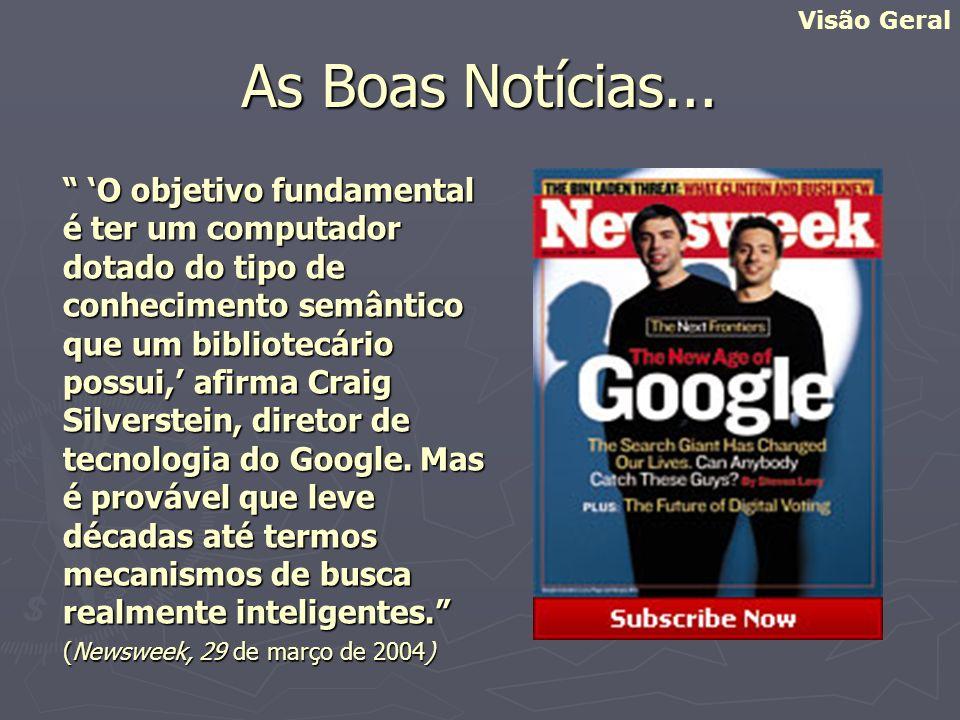 As Más Notícias...Essa foi a única menção a bibliotecas no artigo sobre o Google.