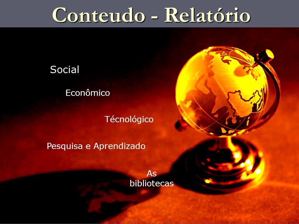 Social Econômico Técnológico As bibliotecas Conteudo - Relatório Pesquisa e Aprendizado