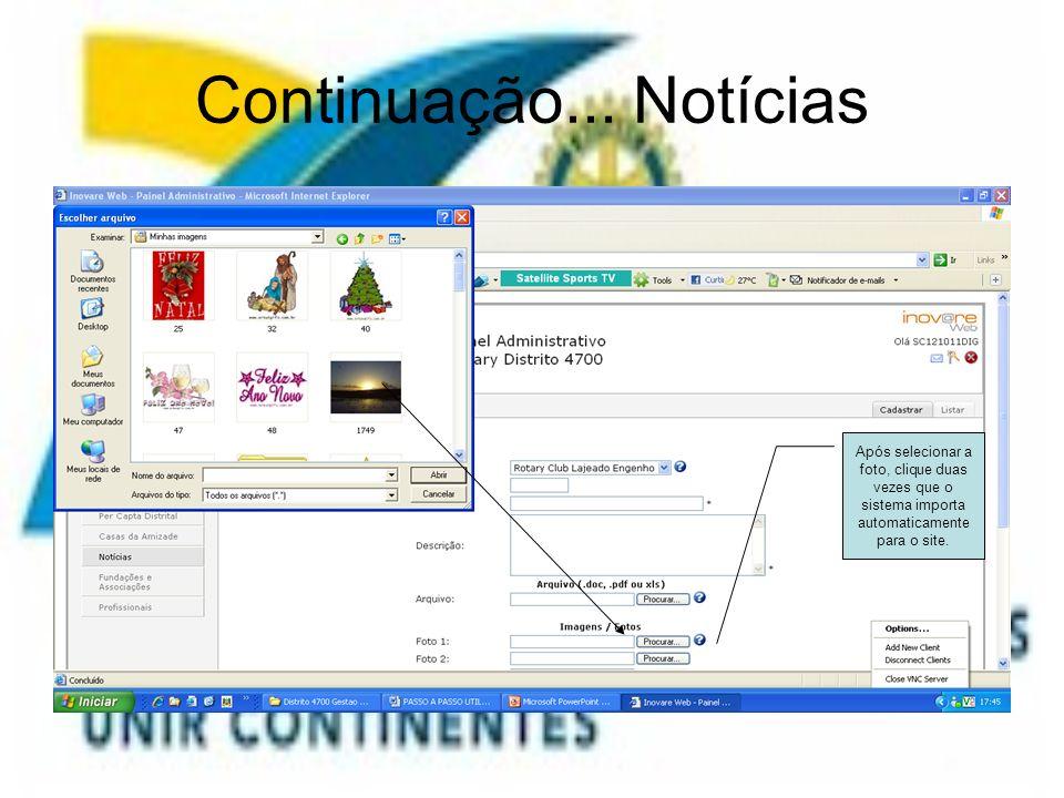 Continuação... Notícias Após selecionar a foto, clique duas vezes que o sistema importa automaticamente para o site.