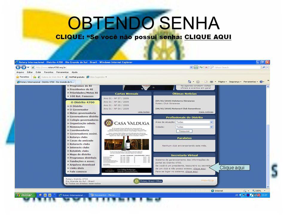 INFORMAÇÕES SOLICITADAS SELECIONE O SEU CLUBE E PREENCHA CORRETAMENTE E OS DADOS SOLICITADOS.