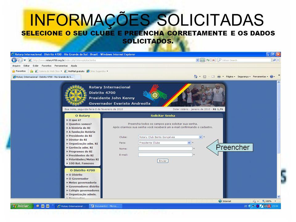 INFORMAÇÕES SOLICITADAS SELECIONE O SEU CLUBE E PREENCHA CORRETAMENTE E OS DADOS SOLICITADOS. Preencher