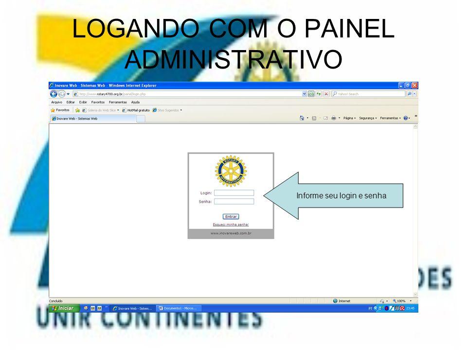 O PAINEL ADMINISTRATIVO DISPONIBILIZARA AS OPÇÕES DE CADA CARGO E MOSTRARÁ OS ÚTIMOS 10 ACESSOS.