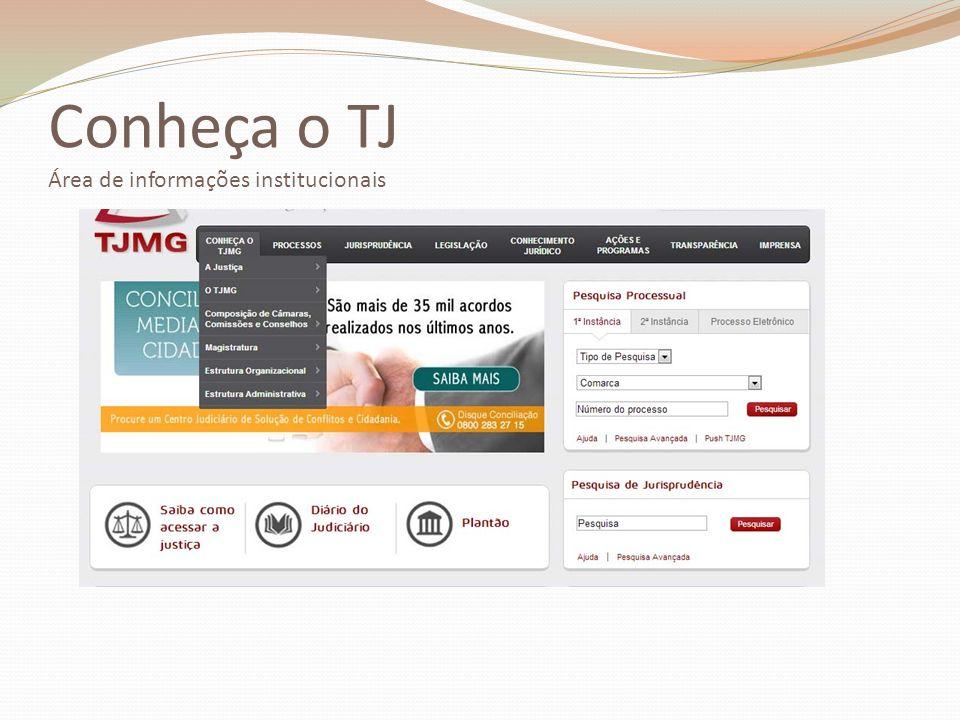 Conheça o TJ Área de informações institucionais