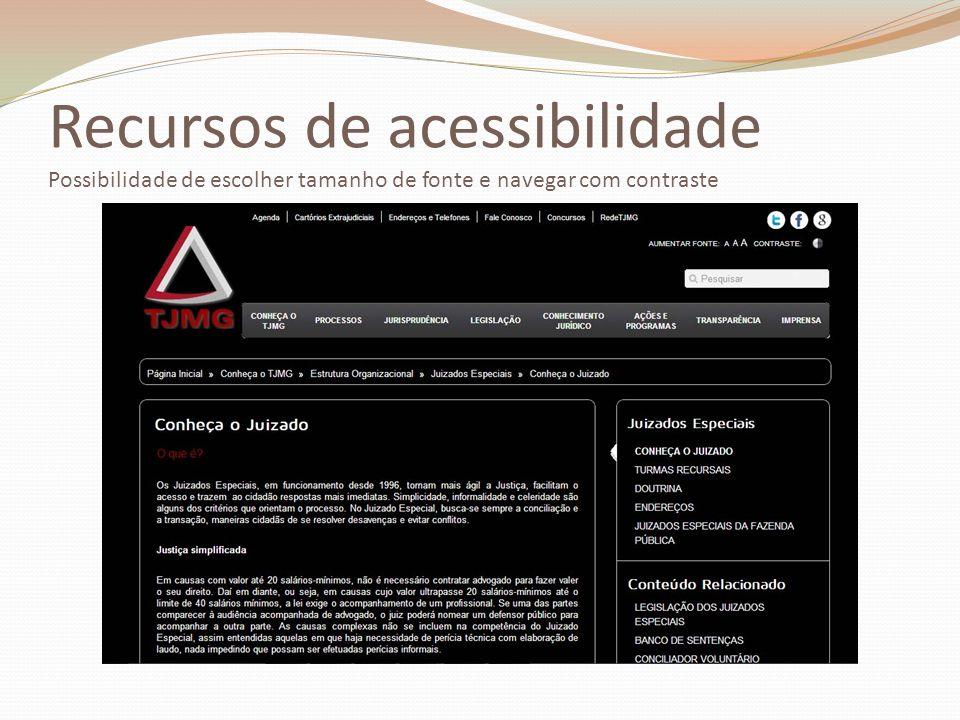 Recursos de acessibilidade Possibilidade de escolher tamanho de fonte e navegar com contraste