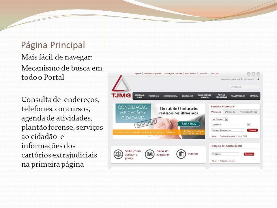 Página Principal Mais fácil de navegar: Mecanismo de busca em todo o Portal Consulta de endereços, telefones, concursos, agenda de atividades, plantão