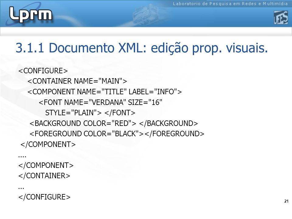 21 3.1.1 Documento XML: edição prop. visuais. <FONT NAME=