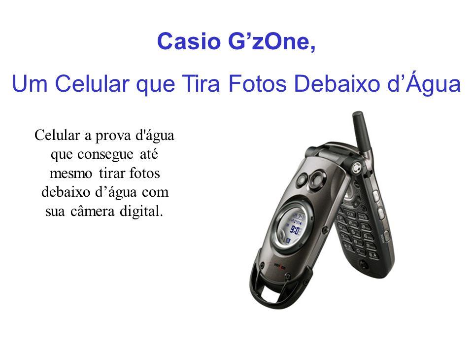 Casio GzOne, Um Celular que Tira Fotos Debaixo dÁgua Celular a prova d'água que consegue até mesmo tirar fotos debaixo dágua com sua câmera digital.