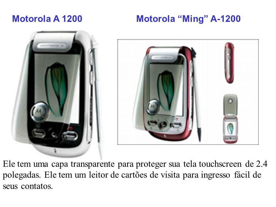 Motorola A 1200Motorola Ming A-1200 Ele tem uma capa transparente para proteger sua tela touchscreen de 2.4 polegadas. Ele tem um leitor de cartões de