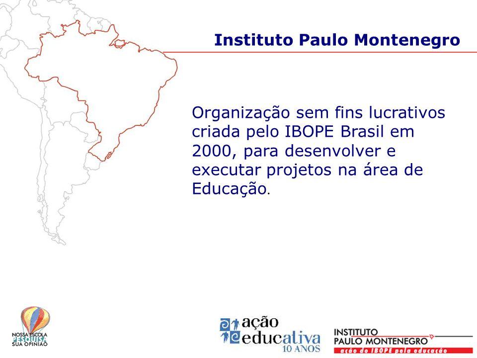 Organização sem fins lucrativos criada pelo IBOPE Brasil em 2000, para desenvolver e executar projetos na área de Educação. Instituto Paulo Montenegro