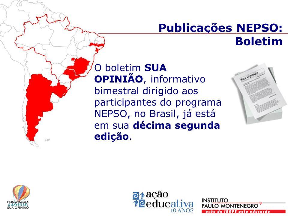 O boletim SUA OPINIÃO, informativo bimestral dirigido aos participantes do programa NEPSO, no Brasil, já está em sua décima segunda edição. Publicaçõe