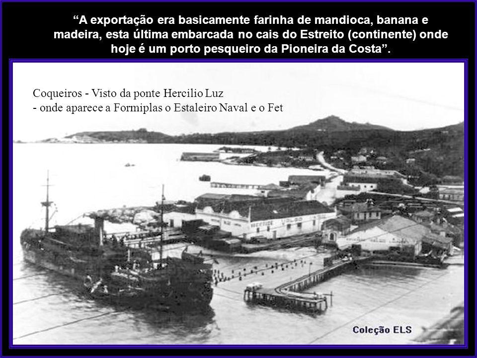 O carvão era desembarcado na Ilha do Carvão e o combustível na Ponta do Coral, parte insular, e na Ponta do Leal, parte continental. Cais Rita Maria c