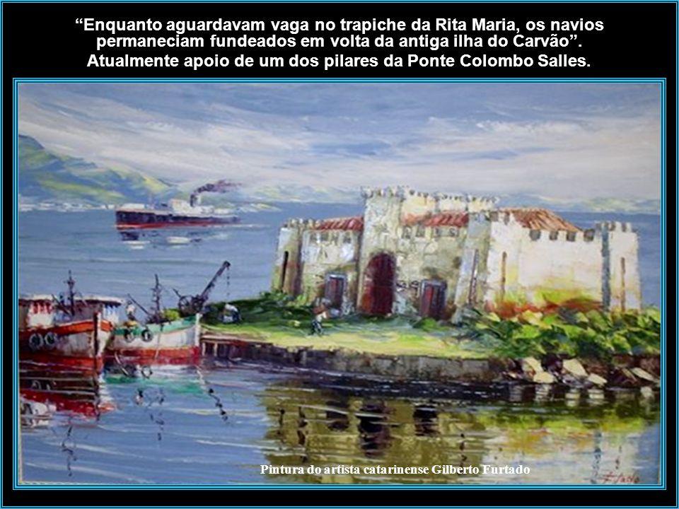 Instalações da Empresa Hoepcke - Praia e Trapiche Rita Maria – anos de 1950 Os passageiros que chegavam a Florianópolis desembarcavam no cais Rita Mar