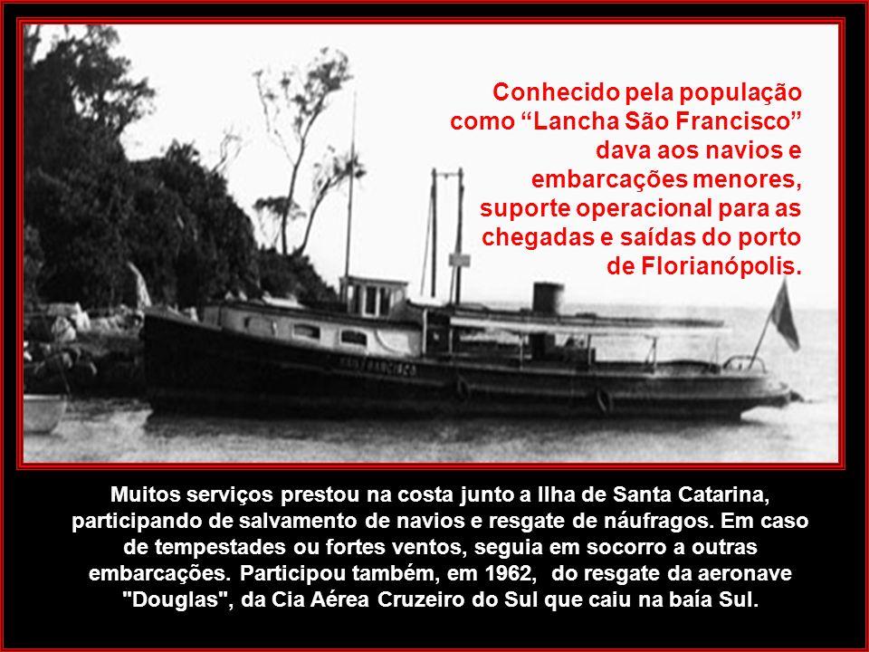 Foto: Instituto Carl Hoepcke No início da década de 20 a empresa adquiriu o Rebocador São Francisco. Chegou a Florianópolis a bordo de um navio mercan