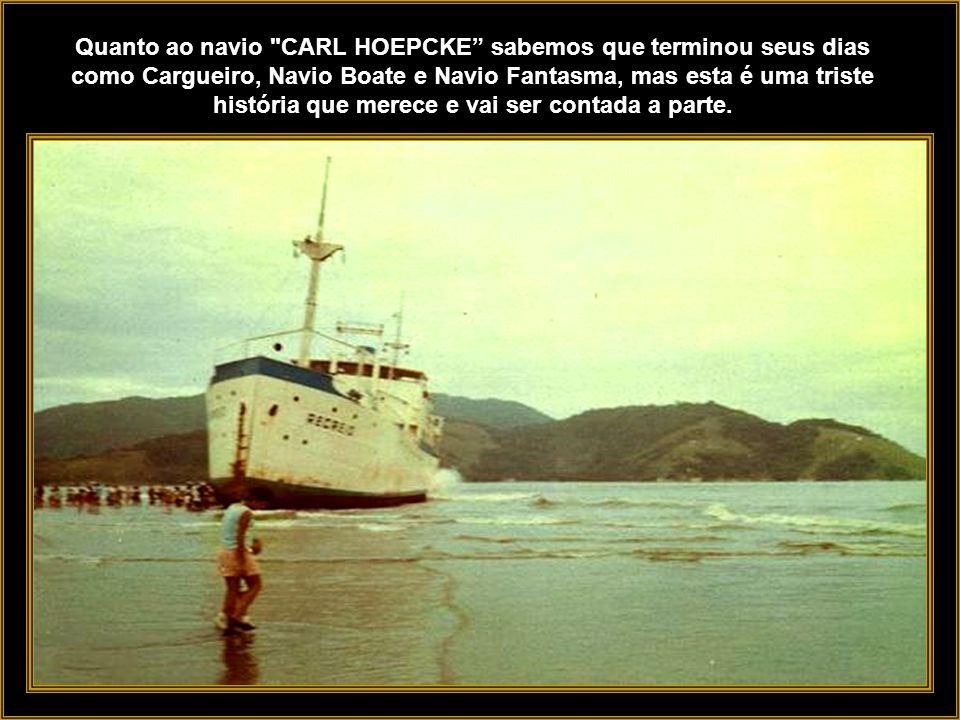 Pintura do artista catarinense José Cipriano da Silva DESTINO DOS VAPORES DA EMPRESA Desconhecemos o fim dos navios