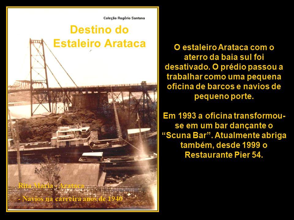 Ponte Hercílio Luz - década de 1960 Quanto as CHATAS, barcos de madeira transportadores de carga, a última delas que se teve notícias em Florianópolis