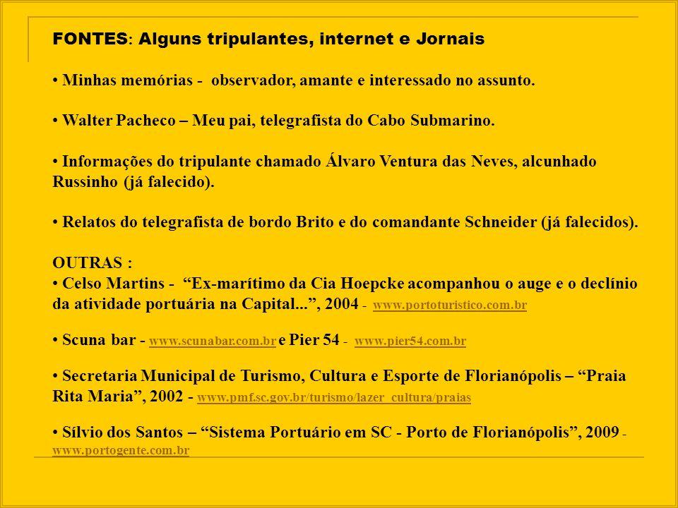 FOTOS: Arquivo. internet, em sua maioria: www.velhobruxo.tns.ufsc.br/FotoAntigas www.floripanasantigas.com.br/fotos.html MÚSICAS: Vals. wav Flor Amoro