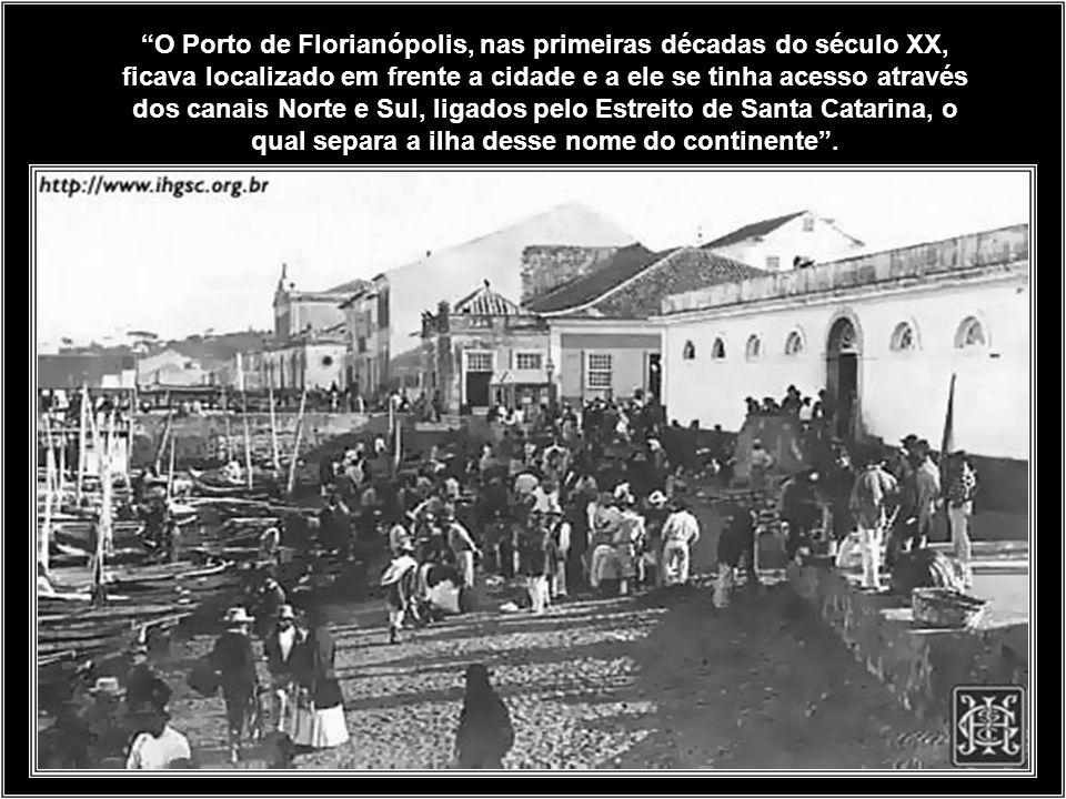 A Empresa Nacional de Navegação Hoepcke (ENNH) tinha o Porto de Florianópolis como sua base principal e possuía neste seus de trapiches e armazéns. Na